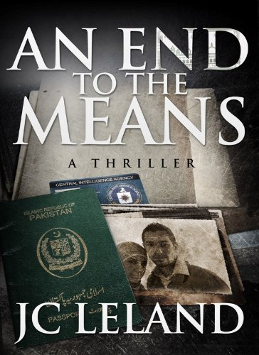 Bargain eBook Hunter: We Hunt for Free & Bargain eBooks So You Don't Have To! -- A HotZippy Website: Today's Readers for Tomorrow's Bestsellers! © -- Bargain eBook Hunter proudly presents: An End To The Means by JC Leland!