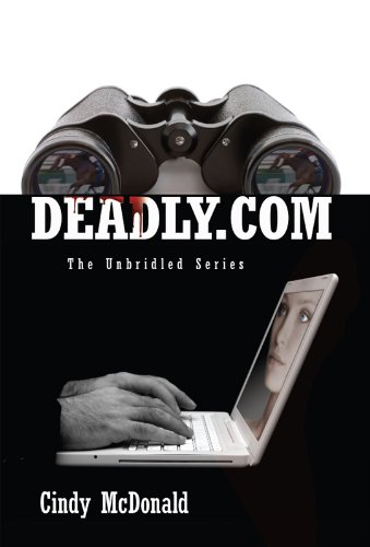 Bargain eBook Hunter: We Hunt for Free & Bargain eBooks So You Don't Have To! -- A HotZippy Website: Today's Readers for Tomorrow's Bestsellers! © -- Bargain eBook Hunter proudly presents: Deadly.com (The Unbridled Series) by Cindy McDonald!