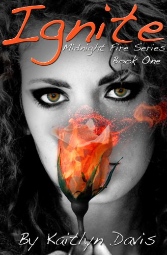 Bargain eBook Hunter: We Hunt for Free & Bargain eBooks So You Don't Have To! -- A HotZippy Website: Today's Readers for Tomorrow's Bestsellers! © -- Bargain eBook Hunter proudly presents: Ignite (Midnight Fire Series) by Kaitlyn Davis!