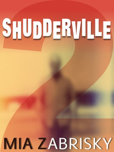 Bargain eBook Hunter: We Hunt for Free & Bargain eBooks So You Don't Have To! -- A HotZippy Website: Today's Readers for Tomorrow's Bestsellers! © -- Bargain eBook Hunter proudly presents: SHUDDERVILLE TWO by Mia Zabrisky!