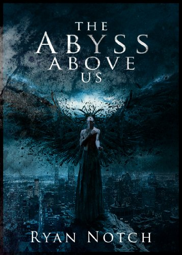 Bargain eBook Hunter: We Hunt for Free & Bargain eBooks So You Don't Have To! -- A HotZippy Website: Today's Readers for Tomorrow's Bestsellers! © -- Bargain eBook Hunter proudly presents: The Abyss Above Us Book 1: A Horror Novel by Ryan Notch!