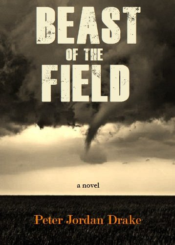 Bargain eBook Hunter: We Hunt for Free & Bargain eBooks So You Don't Have To! -- A HotZippy Website: Today's Readers for Tomorrow's Bestsellers! © -- Bargain eBook Hunter proudly presents: Beast of the Field by Peter Jordan  Drake!