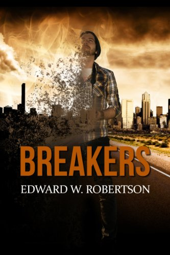 Bargain eBook Hunter: We Hunt for Free & Bargain eBooks So You Don't Have To! -- A HotZippy Website: Today's Readers for Tomorrow's Bestsellers! © -- Bargain eBook Hunter proudly presents: Breakers (Book 1) by Edward W. Robertson!