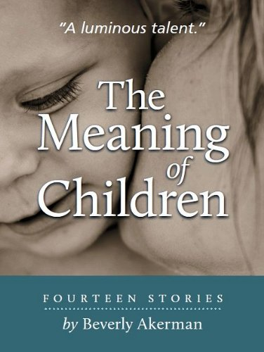 Bargain eBook Hunter: We Hunt for Free & Bargain eBooks So You Don't Have To! -- A HotZippy Website: Today's Readers for Tomorrow's Bestsellers! © -- Bargain eBook Hunter proudly presents: The Meaning of Children by Beverly Akerman!