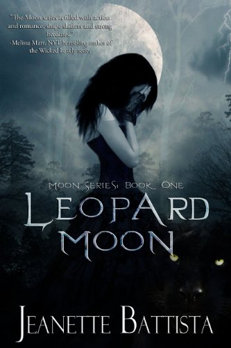 Bargain eBook Hunter: We Hunt for Free & Bargain eBooks So You Don't Have To! -- A HotZippy Website: Today's Readers for Tomorrow's Bestsellers! © -- Bargain eBook Hunter proudly presents: Leopard Moon (Moon Series) by Jeanette Battista!