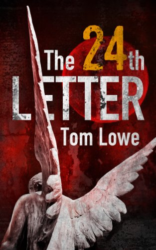 Bargain eBook Hunter: We Hunt for Free & Bargain eBooks So You Don't Have To! -- A HotZippy Website: Today's Readers for Tomorrow's Bestsellers! © -- Bargain eBook Hunter proudly presents: The 24th Letter ((Mystery/Thriller)) by Tom Lowe!