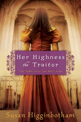 Bargain eBook Hunter: We Hunt for Free & Bargain eBooks So You Don't Have To! -- A HotZippy Website: Today's Readers for Tomorrow's Bestsellers! © -- Bargain eBook Hunter proudly presents: Her Highness, the Traitor by Susan Higginbotham!