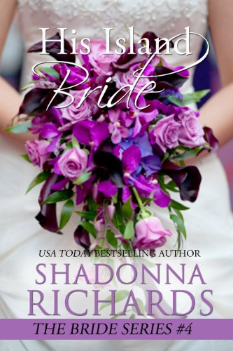 Bargain eBook Hunter: We Hunt for Free & Bargain eBooks So You Don't Have To! -- A HotZippy Website: Today's Readers for Tomorrow's Bestsellers! © -- Bargain eBook Hunter proudly presents: His Island Bride (The Bride Series) by Shadonna Richards!