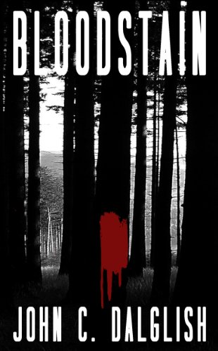 Bargain eBook Hunter: We Hunt for Free & Bargain eBooks So You Don't Have To! -- A HotZippy Website: Today's Readers for Tomorrow's Bestsellers! © -- Bargain eBook Hunter proudly presents: BLOODSTAIN (Det. Jason Strong (CLEAN SUSPENSE) by John C. Dalglish!