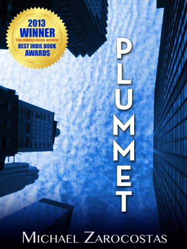 Bargain eBook Hunter: We Hunt for Free & Bargain eBooks So You Don't Have To! -- A HotZippy Website: Today's Readers for Tomorrow's Bestsellers! © -- Bargain eBook Hunter proudly presents: PLUMMET: A Novel by MICHAEL ZAROCOSTAS!