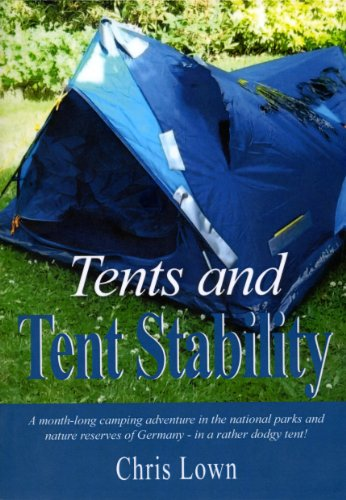 Bargain eBook Hunter: We Hunt for Free & Bargain eBooks So You Don't Have To! -- A HotZippy Website: Today's Readers for Tomorrow's Bestsellers! © -- Bargain eBook Hunter proudly presents: Tents and Tent Stability: A Month-Long Camping Adventure In Germany - In a Rather Dodgy Tent! by Chris Lown!