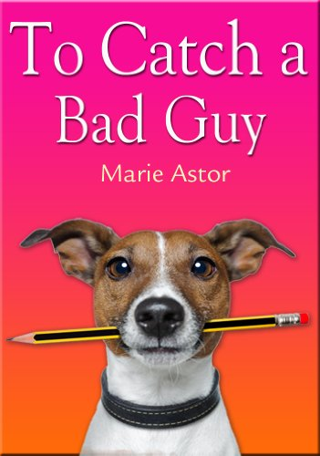 Bargain eBook Hunter: We Hunt for Free & Bargain eBooks So You Don't Have To! -- A HotZippy Website: Today's Readers for Tomorrow's Bestsellers! © -- Bargain eBook Hunter proudly presents: To Catch a Bad Guy (Janet Maple Series) by Marie Astor!
