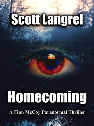 Bargain eBook Hunter: We Hunt for Free & Bargain eBooks So You Don't Have To! -- A HotZippy Website: Today's Readers for Tomorrow's Bestsellers! © -- Bargain eBook Hunter proudly presents: Homecoming (A Finn McCoy Paranormal Thriller #1) by Scott Langrel!