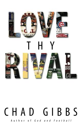 Bargain eBook Hunter: We Hunt for Free & Bargain eBooks So You Don't Have To! -- A HotZippy Website: Today's Readers for Tomorrow's Bestsellers! © -- Bargain eBook Hunter proudly presents: Love Thy Rival: What Sports' Greatest Rivalries Teach Us About Loving Our Enemies by Chad Gibbs!