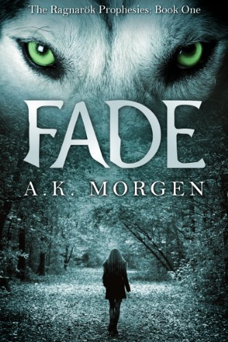 Bargain eBook Hunter: We Hunt for Free & Bargain eBooks So You Don't Have To! -- A HotZippy Website: Today's Readers for Tomorrow's Bestsellers! © -- Bargain eBook Hunter proudly presents: Fade (The Ragnarok Prophesies #1) by A.K. Morgen!