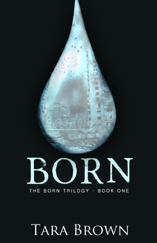 Bargain eBook Hunter: We Hunt for Free & Bargain eBooks So You Don't Have To! -- A HotZippy Website: Today's Readers for Tomorrow's Bestsellers! © -- Bargain eBook Hunter proudly presents: Born (The Born Trilogy) by Tara Brown!