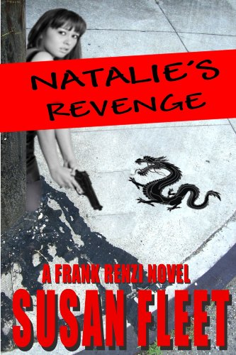 Bargain eBook Hunter: We Hunt for Free & Bargain eBooks So You Don't Have To! -- A HotZippy Website: Today's Readers for Tomorrow's Bestsellers! © -- Bargain eBook Hunter proudly presents: Natalie's Revenge (A Frank Renzi mystery) by Susan Fleet!