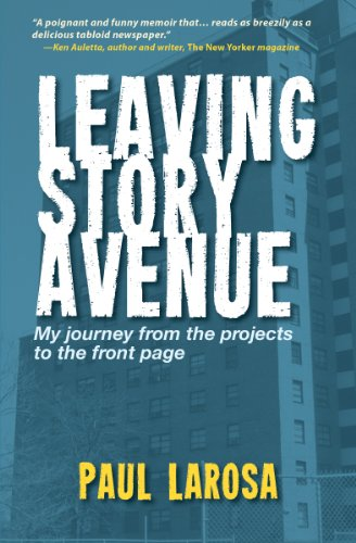 Bargain eBook Hunter: We Hunt for Free & Bargain eBooks So You Don't Have To! -- A HotZippy Website: Today's Readers for Tomorrow's Bestsellers! © -- Bargain eBook Hunter proudly presents: Leaving Story Avenue, My journey from the projects to the front page by Paul LaRosa!