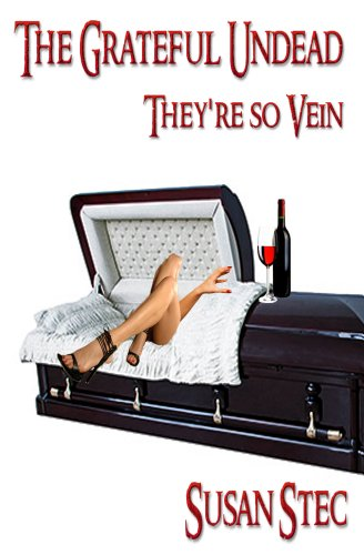Bargain eBook Hunter: We Hunt for Free & Bargain eBooks So You Don't Have To! -- A HotZippy Website: Today's Readers for Tomorrow's Bestsellers! © -- Bargain eBook Hunter proudly presents: They're So Vein (The Grateful Undead series) by Susan Stec!