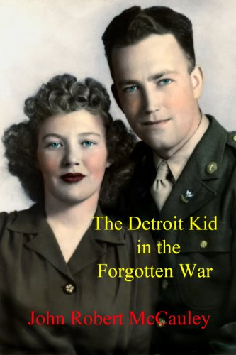 Bargain eBook Hunter: We Hunt for Free & Bargain eBooks So You Don't Have To! -- A HotZippy Website: Today's Readers for Tomorrow's Bestsellers! © -- Bargain eBook Hunter proudly presents: The Detroit Kid in the Forgotten War by John Robert McCauley!