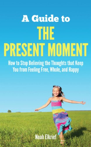 Bargain eBook Hunter: We Hunt for Free & Bargain eBooks So You Don't Have To! -- A HotZippy Website: Today's Readers for Tomorrow's Bestsellers! © -- Bargain eBook Hunter proudly presents: A Guide to The Present Moment by Noah Elkrief!