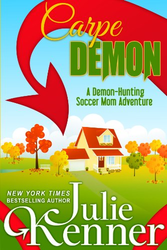 Bargain eBook Hunter: We Hunt for Free & Bargain eBooks So You Don't Have To! -- A HotZippy Website: Today's Readers for Tomorrow's Bestsellers! © -- Bargain eBook Hunter proudly presents: Carpe Demon: Adventures of a Demon-Hunting Soccer Mom by Julie Kenner!