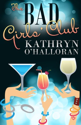 Bargain eBook Hunter: We Hunt for Free & Bargain eBooks So You Don't Have To! -- A HotZippy Website: Today's Readers for Tomorrow's Bestsellers! © -- Bargain eBook Hunter proudly presents: The Bad Girls' Club by Kathryn O'Halloran!