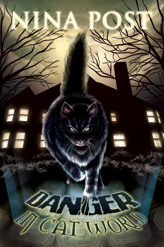 Bargain eBook Hunter: We Hunt for Free & Bargain eBooks So You Don't Have To! -- A HotZippy Website: Today's Readers for Tomorrow's Bestsellers! © -- Bargain eBook Hunter proudly presents: Danger in Cat World by Nina Post!