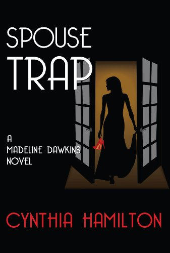 Bargain eBook Hunter: We Hunt for Free & Bargain eBooks So You Don't Have To! -- A HotZippy Website: Today's Readers for Tomorrow's Bestsellers! © -- Bargain eBook Hunter proudly presents: Spouse Trap (A Madeline Dawkins Novel) by Cynthia Hamilton!