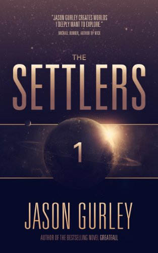 Bargain eBook Hunter: We Hunt for Free & Bargain eBooks So You Don't Have To! -- A HotZippy Website: Today's Readers for Tomorrow's Bestsellers! © -- Bargain eBook Hunter proudly presents: The Settlers: Book 1 of The Movement Trilogy by Jason Gurley!