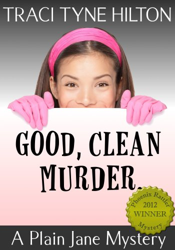 Bargain eBook Hunter: We Hunt for Free & Bargain eBooks So You Don't Have To! -- A HotZippy Website: Today's Readers for Tomorrow's Bestsellers! © -- Bargain eBook Hunter proudly presents: Good Clean Murder: A Plain Jane Mystery (A Plain Jane Mystery, a Cozy Christian Collection) by Traci Tyne Hilton!