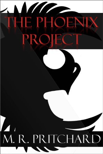 Bargain eBook Hunter: We Hunt for Free & Bargain eBooks So You Don't Have To! -- A HotZippy Website: Today's Readers for Tomorrow's Bestsellers! © -- Bargain eBook Hunter proudly presents: The Phoenix Project by M. R. Pritchard!