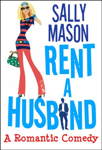 Bargain eBook Hunter: We Hunt for Free & Bargain eBooks So You Don't Have To! -- A HotZippy Website: Today's Readers for Tomorrow's Bestsellers! © -- Bargain eBook Hunter proudly presents: Rent A Husband: a Romantic Comedy by Sally Mason!