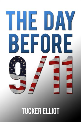 Bargain eBook Hunter: We Hunt for Free & Bargain eBooks So You Don't Have To! -- A HotZippy Website: Today's Readers for Tomorrow's Bestsellers! © -- Bargain eBook Hunter proudly presents: The Day Before 9/11 by Tucker Elliot!