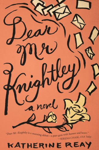 Bargain eBook Hunter: We Hunt for Free & Bargain eBooks So You Don't Have To! -- A HotZippy Website: Today's Readers for Tomorrow's Bestsellers! © -- Bargain eBook Hunter proudly presents: Dear Mr. Knightley: A Novel by Katherine Reay!