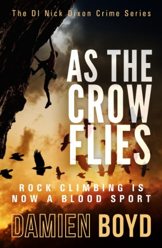 Bargain eBook Hunter: We Hunt for Free & Bargain eBooks So You Don't Have To! -- A HotZippy Website: Today's Readers for Tomorrow's Bestsellers! © -- Bargain eBook Hunter proudly presents: As The Crow Flies (The DI Nick Dixon Crime Series) by Damien Boyd!