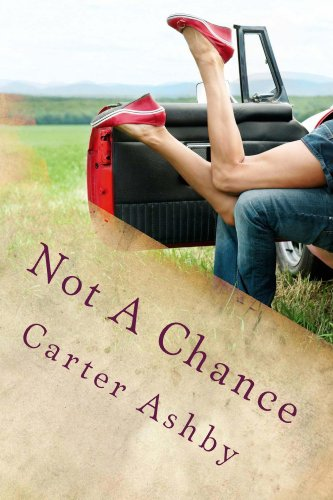Bargain eBook Hunter: We Hunt for Free & Bargain eBooks So You Don't Have To! -- A HotZippy Website: Today's Readers for Tomorrow's Bestsellers! © -- Bargain eBook Hunter proudly presents: Not A Chance (Sweet Nothings) by Carter Ashby!