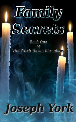 Bargain eBook Hunter: We Hunt for Free & Bargain eBooks So You Don't Have To! -- A HotZippy Website: Today's Readers for Tomorrow's Bestsellers! © -- Bargain eBook Hunter proudly presents: Family Secrets (The Witch Haven Chronicles) by Joseph York!