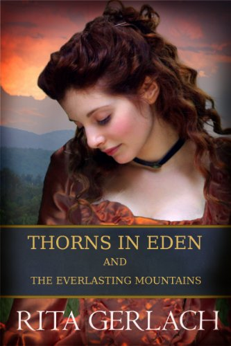 Bargain eBook Hunter: We Hunt for Free & Bargain eBooks So You Don't Have To! -- A HotZippy Website: Today's Readers for Tomorrow's Bestsellers! © -- Bargain eBook Hunter proudly presents: Thorns in Eden and The Everlasting Mountains by Rita Gerlach!