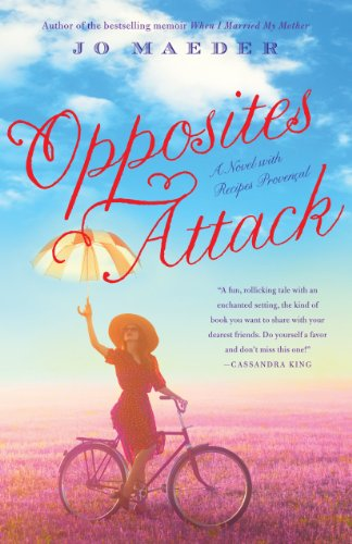 Bargain eBook Hunter: We Hunt for Free & Bargain eBooks So You Don't Have To! -- A HotZippy Website: Today's Readers for Tomorrow's Bestsellers! © -- Bargain eBook Hunter proudly presents: Opposites Attack: A Novel with Recipes Provencal by Jo Maeder!