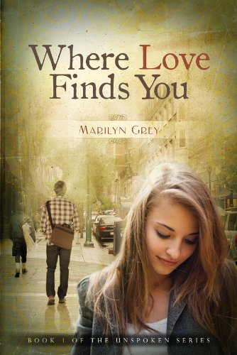 Bargain eBook Hunter: We Hunt for Free & Bargain eBooks So You Don't Have To! -- A HotZippy Website: Today's Readers for Tomorrow's Bestsellers! © -- Bargain eBook Hunter proudly presents: Where Love Finds You (The Unspoken Series) by Marilyn Grey!