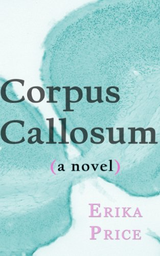Bargain eBook Hunter: We Hunt for Free & Bargain eBooks So You Don't Have To! -- A HotZippy Website: Today's Readers for Tomorrow's Bestsellers! © -- Bargain eBook Hunter proudly presents: Corpus Callosum (Anatomy) by Erika Price!