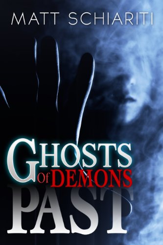 Bargain eBook Hunter: We Hunt for Free & Bargain eBooks So You Don't Have To! -- A HotZippy Website: Today's Readers for Tomorrow's Bestsellers! © -- Bargain eBook Hunter proudly presents: Ghosts of Demons Past by Matt Schiariti!
