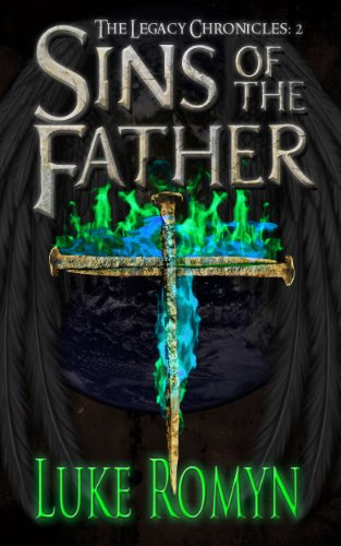 Bargain eBook Hunter: We Hunt for Free & Bargain eBooks So You Don't Have To! -- A HotZippy Website: Today's Readers for Tomorrow's Bestsellers! © -- Bargain eBook Hunter proudly presents: Sins of the Father (The Legacy Chronicles) by Luke Romyn!