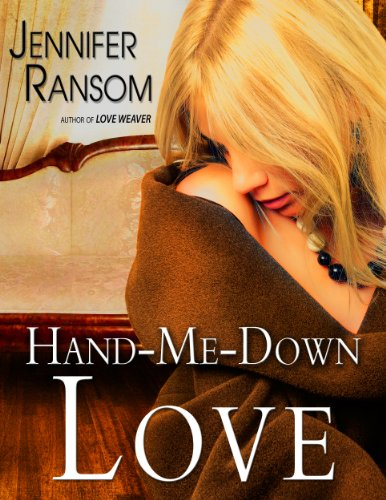 Bargain eBook Hunter: We Hunt for Free & Bargain eBooks So You Don't Have To! -- A HotZippy Website: Today's Readers for Tomorrow's Bestsellers! © -- Bargain eBook Hunter proudly presents: Hand-Me-Down Love by Jennifer Ransom!