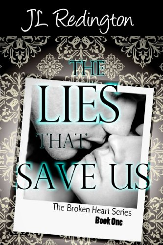 Bargain eBook Hunter: We Hunt for Free & Bargain eBooks So You Don't Have To! -- A HotZippy Website: Today's Readers for Tomorrow's Bestsellers! © -- Bargain eBook Hunter proudly presents: The Lies That Save Us (The Broken Heart Series) by JL Redington!