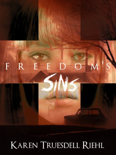 Bargain eBook Hunter: We Hunt for Free & Bargain eBooks So You Don't Have To! -- A HotZippy Website: Today's Readers for Tomorrow's Bestsellers! © -- Bargain eBook Hunter proudly presents: Freedom's Sins by Karen Truesdell Riehl!