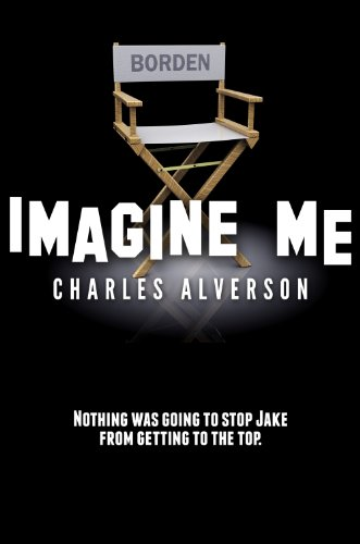 Bargain eBook Hunter: We Hunt for Free & Bargain eBooks So You Don't Have To! -- A HotZippy Website: Today's Readers for Tomorrow's Bestsellers! © -- Bargain eBook Hunter proudly presents: Imagine Me: A Novel by Charles Alverson!
