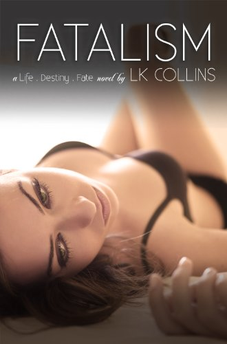 Bargain eBook Hunter: We Hunt for Free & Bargain eBooks So You Don't Have To! -- A HotZippy Website: Today's Readers for Tomorrow's Bestsellers! © -- Bargain eBook Hunter proudly presents: Fatalism (Alexa & Vincent's Story) by LK Collins!