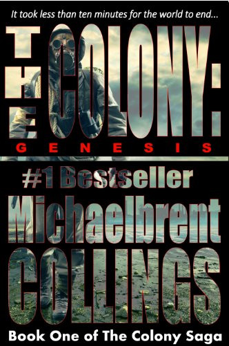 Bargain eBook Hunter: We Hunt for Free & Bargain eBooks So You Don't Have To! -- A HotZippy Website: Today's Readers for Tomorrow's Bestsellers! © -- Bargain eBook Hunter proudly presents: The Colony: Genesis (The Colony, Vol. 1) by Michaelbrent Collings!